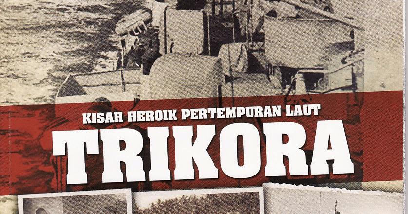 Pengertian, Isi, dan Tujuan TRIKORA (Tri Komando Rakyat)