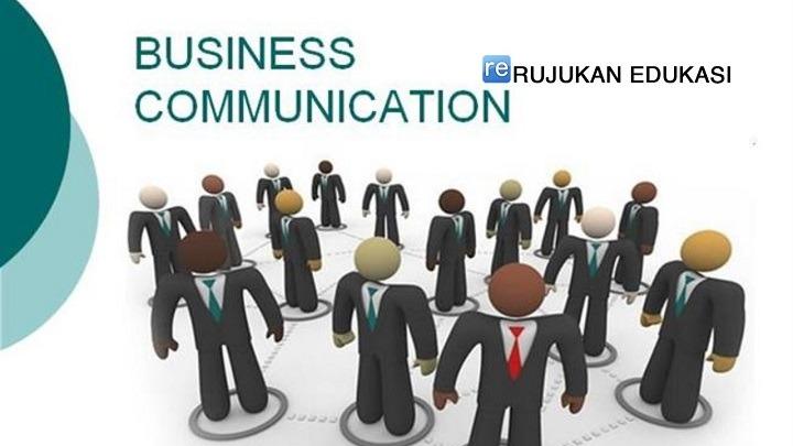 Pengertian Komunikasi Bisnis