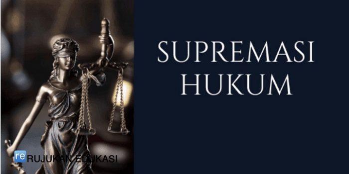 Pengertian Supremasi Hukum