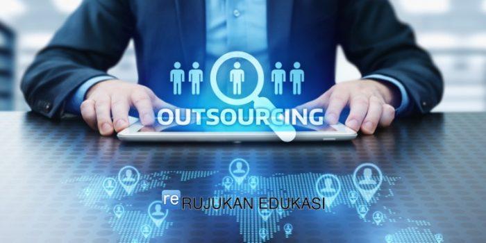 Pengertian Outsourcing Adalah tindakan yang dilakukan oleh suatu perusahaan